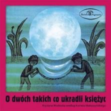 O dwóch takich co ukradli księżyc Krystyna Wodnicka by Kornel Makuszyński