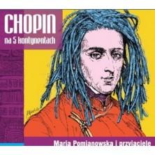 Chopin na 5 kontynentach Fryderyk Chopin