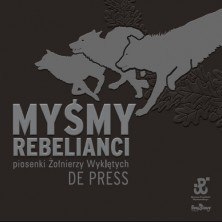 Myśmy Rebelianci De Press