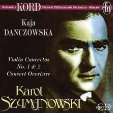 Karol Szymanowski Violin Concertos No. 1 & 2 Karol Szymanowski