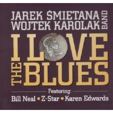 I Love The Blues Jarek Śmietana Wojtek Karolak Bill Neal Z-Star Karen Edwards