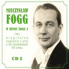Mieczysław Fogg - W rytmie tanga vol. 2 Mieczysław Fogg