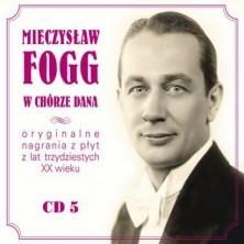Mieczysław Fogg - W Chórze Dana Mieczysław Fogg