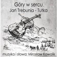 Góry w sercu Jan Trebunia-Tutka