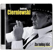 Za Tobą iść Andrzej Cierniewski