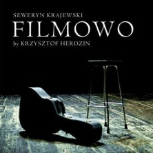 Filmowo...by Krzysztof Herdzin Seweryn Krajewski Krzysztof Herdzin