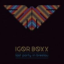 Last Party In Breslau Igor Boxx