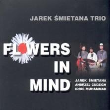 Flowers in Mind Jarek Śmietana Trio