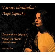 Lunas Olvidadas Zapomniane księżyce piesni sefardyjskie  Anya Jagielska
