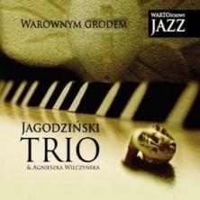 Warownym grodem Andrzej Jagodziński Trio, Agnieszka Wilczyńska