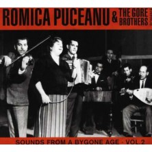 Sounds From A Bygone Age Vol 2 Romica Puceanu & The Gore Brothers