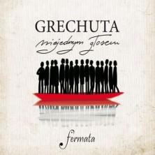 Grechuta niejednym głosem - Fermata Grechuta niejednym głosem Fermata