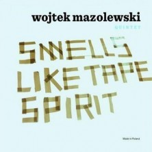 Smells Like Tape Spirit Wojtek Mazolewski Quintet