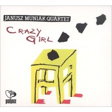 Crazy Girl Janusz Muniak Quartet
