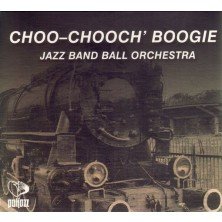 Choo-Choo' Boogie Jazz Band Ball Orchestra
