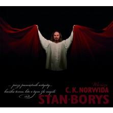 C. K. Norwida ...piszę pamiętnik artysty... hańba temu, kto o tym źle myśli... Stan Borys