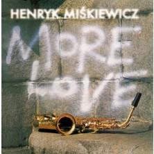 More Love Henryk Miśkiewicz