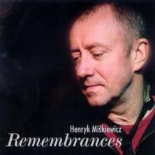 Remembrances Henryk Miśkiewicz