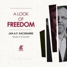 A Look Of Freedom Jan A.P. Kaczmarek, Leszek Możdżer, Polska Orkiestra Radiowa, Szymon Kaczmarek