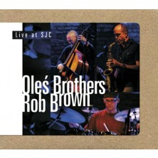 Live At SJC Rob Brown, Oleś Brothers