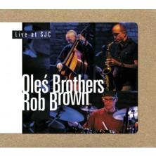 Live At SJC Rob Brown, Oleś Brothers