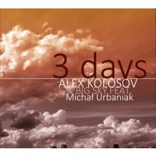 3 days Michał Urbaniak Alex Kolosov Michael Urbaniak