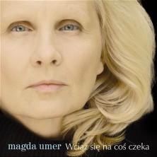 Wciąż się na coś czeka Magda Umer