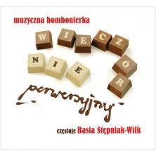 Muzyczna bombonierka - Wieczór NiePerwersyjny Basia Stępniak-Wilk