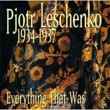 1934-1937 Everything That Was Pjotr Leschenko
