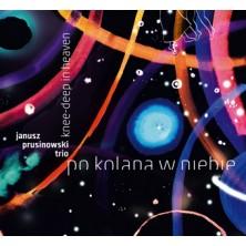 Po Kolana W Niebie - Knee-Deep in Heaven Janusz Prusinowski Trio