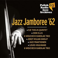 Polish Radio Jazz Archives vol. 3 Jazz Jamboree 62 Polish Radio Jazz Archives Vol. 3