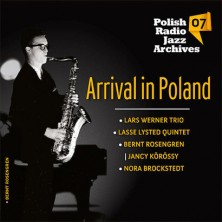 Arrival in Poland Polish Radio Jazz Archives vol. 7 Polish Radio Jazz Archives Vol. 7