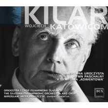 Wojciech Kilar Katowicom Orkiestra i Chór Filharmonii Śląskiej Wojciech Kilar