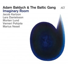 Imaginary Room Adam Bałdych & The Baltic Gang