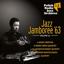 Polish Radio Jazz Archives vol. 13 Jazz Jamboree 1963 vol. 2 Polish Radio Jazz Archives vol. 13 - Jazz Jambore'63 vol. 2