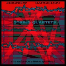String Quartets Zbigniew Bargielski