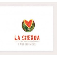 fake no more La Cherga