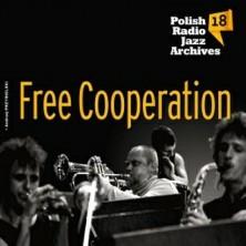 Free Cooperation Polish Radio Jazz Archives vol. 18 Free Cooperation