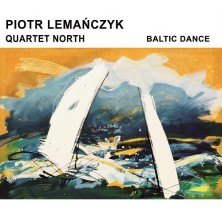 Baltic Dance Piotr Lemańczyk Quartet North