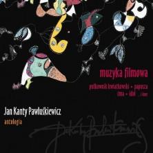 Antologia Vol. 11- Muzyka filmowa Jan Kanty Pawluśkiewicz
