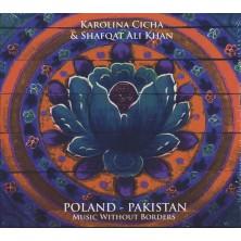 Poland - Pakistan: Music Without Borders Karolina Cicha, Shafqat Ali Khan