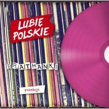 Lubię polskie: Brathanki - Przeboje  Brathanki