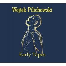 Early Tapes Wojtek Pilichowski