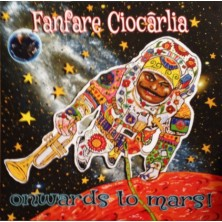 Onwards To Mars!  Fanfare Ciocărlia