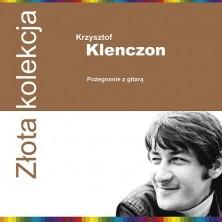 Złota Kolekcja: Pożegnanie z gitarą Krzysztof Klenczon