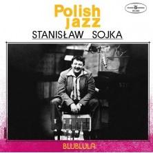 Stanisław Sojka Blublula Stanisław Sojka