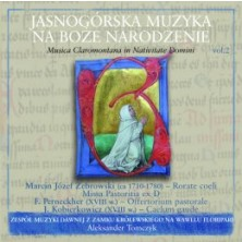 Christmas Music from Jasna Góra. Jasnogórska Muzyka na Boże Narodzenie Early Music Ensemble from the Royal Wawel Castle in Kraków