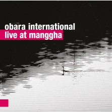 Live at Manggha Obara International
