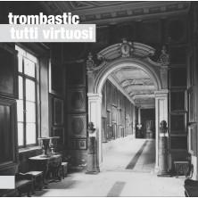 Tutti Virtuosi Trombastic