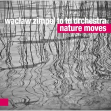 Nature Moves Wacław Zimpel To Tu Orchestra